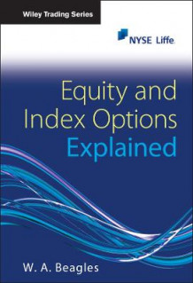 Equity and Index Options Explained av W. A. Beagles (Innbundet)
