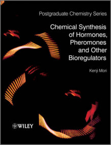 Chemical Synthesis of Hormones, Pheromones and Other Bioregulators av Kenji Mori (Innbundet)