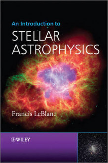 An Introduction to Stellar Astrophysics av Francis LeBlanc (Innbundet)