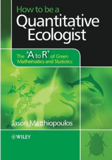 How to be a Quantitative Ecologist av Jason Matthiopoulos (Heftet)