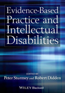 Evidence-Based Practice and Intellectual Disabilities av Peter Sturmey og Robert Didden (Innbundet)