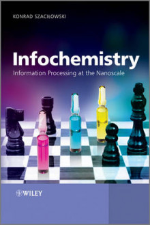 Infochemistry - Information Processing at the Nanoscale av Konrad Szacilowski (Innbundet)