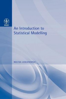 An Introduction to Statistical Modelling av Wojtek J. Krzanowski (Heftet)