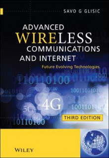 Advanced Wireless Communications & Internet av Savo G. Glisic (Innbundet)