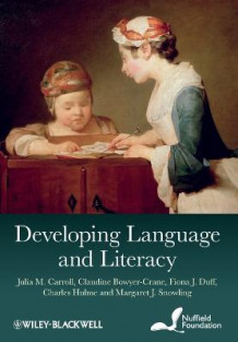 Developing Language and Literacy av Julia M. Carroll, Claudine Bowyer-Crane, Fiona J. Duff, Charles Hulme og Margaret J. Snowling (Heftet)