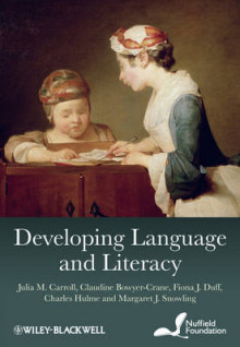 Developing Language and Literacy av Julia M. Carroll, Claudine Bowyer-Crane, Fiona J. Duff, Charles Hulme og Margaret J. Snowling (Innbundet)