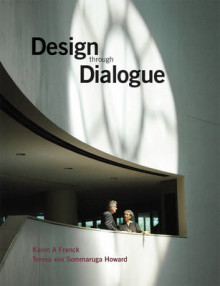 Design Through Dialogue av Karen A. Franck og Teresa Von Sommaruga Howard (Innbundet)