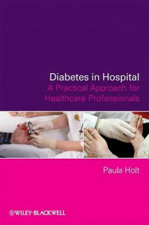 Diabetes in Hospital av Paula Holt (Heftet)
