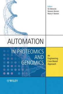 Automation in Proteomics and Genomics av Gil Alterovitz, Roseann Benson og Marco F. Ramoni (Innbundet)