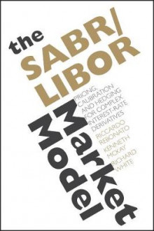The SABR/LIBOR Market Model av Riccardo Rebonato, Kenneth McKay og Richard White (Innbundet)
