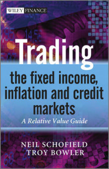 Trading the Fixed Income, Inflation and Credit Markets av Neil C. Schofield og Troy Bowler (Innbundet)