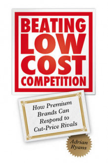 Beating Low Cost Competition av Adrian B. Ryans (Innbundet)
