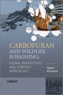 Carbofuran and Wildlife Poisoning: Global Perspectives and Forensic Approaches (Innbundet)