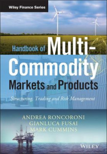 Handbook of Multi-Commodity Markets and Products av Andrea Roncoroni, Gianluca Fusai og Mark Cummins (Innbundet)