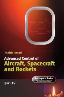 Advanced Control of Aircraft, Spacecraft and Rockets av Ashish Tewari (Innbundet)