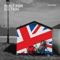 Built for Britain av Peter Ashley (Heftet)