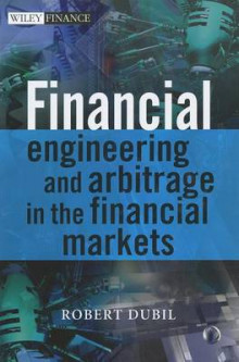 Financial Engineering and Arbitrage in the Financial Markets av Robert Dubil (Innbundet)