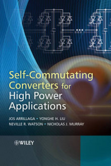 Self-Commutating Converters for High Power Applications av Jos Arrillaga, Yonghe H. Liu, Neville R. Watson og Nicholas J. Murray (Innbundet)
