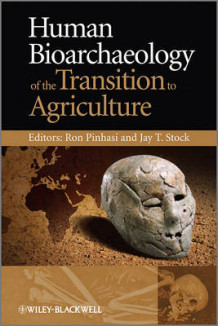 Human Bioarchaeology of the Transition to Agriculture (Innbundet)