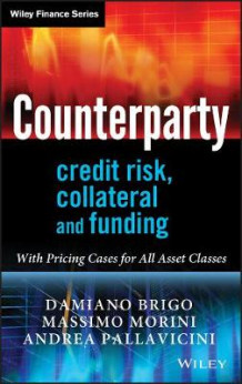 Counterparty Credit Risk, Collateral and Funding av Damiano Brigo, Massimo Morini og Andrea Pallavicini (Innbundet)