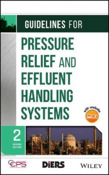 Guidelines for Pressure Relief and Effluent Handling Systems av Center for Chemical Process Safety (CCPS) (Innbundet)