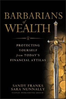 Barbarians of Wealth av Sandy Franks og Sara Nunnally (Innbundet)
