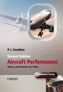 Aircraft Performance Theory and Practice for Pilots av Peter J. Swatton (Heftet)