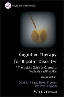 Cognitive Therapy for Bipolar Disorder av Dominic H. Lam, Peter Hayward og Steven H. Jones (Heftet)