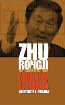 Zhu Rongji and the Transformation of Modern China av Laurence J. Brahm (Innbundet)