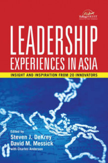 Leadership Experiences in Asia:insights and Inspirations From 20 Innovators (Heftet)