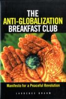 The Anti-Globalization Breakfast Club av Laurence J. Brahm (Innbundet)