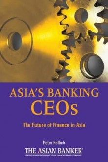 Asia's Banking CEOs av Peter Hoflich og The Asian Banker (Innbundet)