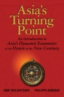 Asia's Turning Point:an Introduction to Asia's Dynamic Economies at the Dawn of the New Century av Ivan Tselichtchev og Philippe Debroux (Innbundet)