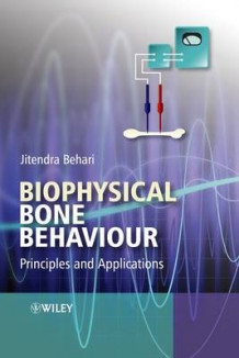 Biophysical Bone Behaviour av Jitendra Behari (Innbundet)