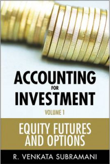 Accounting for Investments: Equities, Futures and Options v. 1 av R. Venkata Subramani (Innbundet)