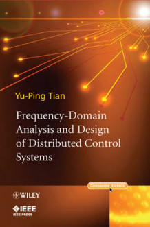 Frequency-Domain Analysis and Design of Distributed Control Systems av Yu-Ping Tian (Innbundet)