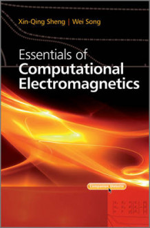 Essentials of Computational Electromagnetics av Xin-Qing Sheng og Wei Song (Innbundet)