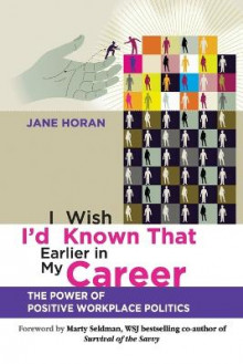 I Wish I'd Known That Earlier in My Career av Jane Horan (Heftet)
