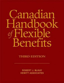 Canadian Handbook of Flexible Benefits av Robert J. McKay (Heftet)