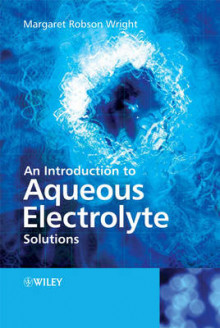 An Introduction to Aqueous Electrolyte Solutions av Margaret Robson Wright (Heftet)