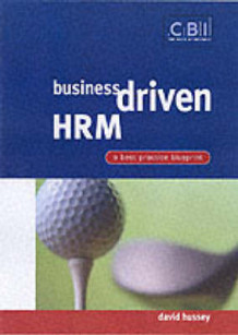 Business Driven HRM av David Hussey (Heftet)
