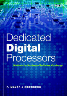 Dedicated Digital Processors av F. Mayer-Lindenberg (Innbundet)