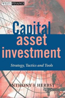 Capital Asset Investment av Anthony F. Herbst (Innbundet)