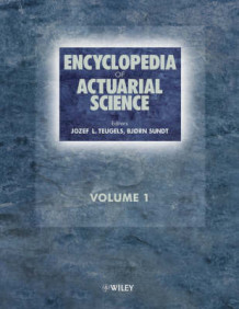 Encyclopedia of Actuarial Science (Innbundet)