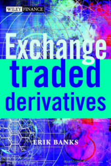 Exchange Traded Derivatives av Erik Banks (Innbundet)