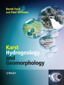 Karst Hydrogeology and Geomorphology av Derek C. Ford og Paul Williams (Innbundet)