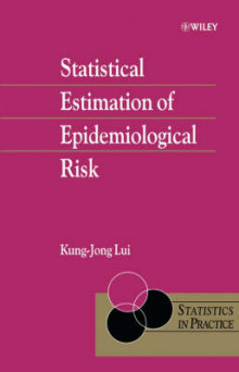 Statistical Estimation of Epidemiological Risk av Kung-Jong Lui (Innbundet)