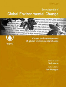 Encyclopedia of Global Environmental Change: Causes and Consequences of Global Environmental Change v. 3 (Innbundet)