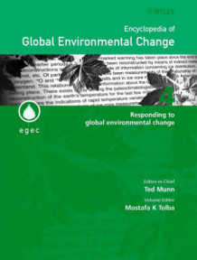 Encyclopedia of Global Environmental Change: Responding to Global Environmental Change v. 4 (Innbundet)