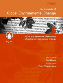 Encyclopedia of Global Environmental Change: Social and Economic Dimensions of Global Environmental Change v. 5 (Innbundet)